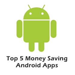 Top 5 Money Saving Android apps
